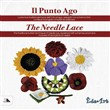 Punto ago the needle lace. La tecnica tardizionale turca dell'OYA ad ago. Ediz. multilingue