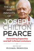 The Life and Insights of Joseph Chilton Pearce