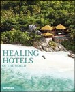 Healing hotels of the world. Ediz. inglese e tedesca