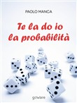 te la do io la probabilit...