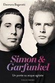 Simon & Garfunkel. Un ponte su acque agitate