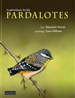 Australian birds, Pardalotes. Taxonomic and natural history. Ediz. illustrata