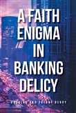 A Faith Enigma in Banking Delicy