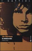 Jim Morrison. An American rebel