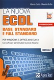 La nuova ECDL base, stantard e full standard. Per Windows 7, Office 2010 e 2013. Con software