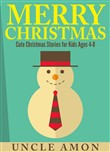 Merry Christmas: Cute Christmas Stories for Kids