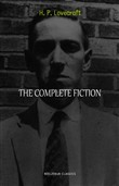 H. P. Lovecraft Collection: The Complete Fiction (The Call of Cthulhu, At the Mountains of Madness, The Shadow Over Innsmouth, The Colour Out of Space, The Case of Charles Dexter Ward, The Dunwich Horror...)