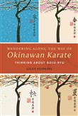 Wandering Along the Way of Okinawan Karate