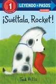 ¡Suéltala, Rocket! (Drop It, Rocket! Spanish Edition)