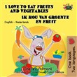 I Love to Eat Fruits and Vegetables Ik hou van groente en fruit