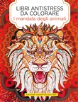 Mandala degli animali. Libri antistress da colorare