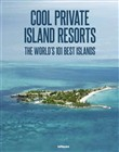 Cool Escapes Island Resorts. The world's 101 best islands. Ediz. multilingue