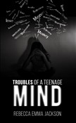 Troubles of a Teenage Mind