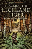 Tracking The Highland Tiger
