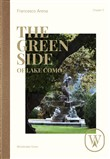 The green side of Lake Como. Ediz. italiana e inglese. Vol. 2