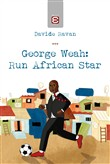 George Weah: run african star