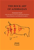The rock art of Azerbaijan with introductory texts by Djafargulu Rustamov, Firuza Muradona and Malahat Faradjeva
