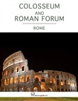 Colosseum and Roman Forum, Rome - An Ebook Guide