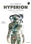 Hyperion. I canti di Hyperion. Vol. 1