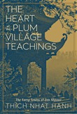 The Heart of the Plum Village Teachings