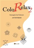 Colorelax. Immagini da colorare. Antistress Vol. 2