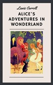 Lewis Carroll: Alice's Adventures in Wonderland (English Edition)