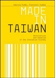 Made in Taiwan. Architecture and urbanism in the innovation economy