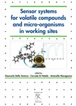 Sensor systems for volatile compounds and micro-organisms in working sites