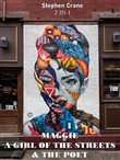 MAGGIE: A GIRL OF THE STREETS & THE POET