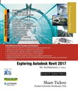 Exploring Autodesk Revit 2017 for Architecture, 13th Edition