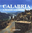 Calabria. A magic ascendancy. Ediz. illustrata