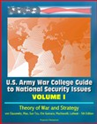 U.S. Army War College Guide to National Security Issues, Volume I: Theory of War and Strategy - von Clausewitz, Mao, Sun Tzu, Che Guevara, Machiavelli, Luttwak - 5th Edition
