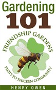 Gardening 101: Friendship Gardens