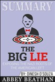 Summary: The Big Lie: Exposing the Nazi Roots of the American Left