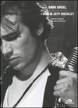Dark angel. I testi di Jeff Buckley