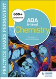 Practice makes permanent: 600+ questions for AQA A-level Chemistry