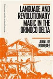 Language and Revolutionary Magic in the Orinoco Delta