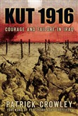 kut 1916: courage and fai...