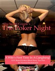 The Poker Night, A Kinky Wifes First Gangbang