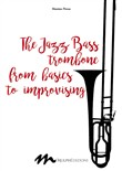 The jazz bass trombone from basics to improvising