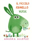 Piccolo Asinello verde. Ediz. illustrata