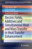 Electric Fields, Additives and Simultaneous Heat and Mass Transfer in Heat Transfer Enhancement