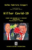 Killer Covid-19. Parody and rapsody of a frenzied conspirator