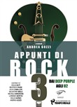 Appunti di rock. Dai Deep Purple agli U2 Vol. 3