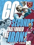 60 Seconds that Forged the Irons