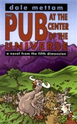 The Pub at the Center of the Universe: a novel from the fifth dimension