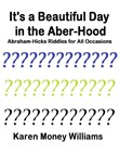 It's a Beautiful Day In the Aber-hood - Abraham Hicks Riddles for All Occasions
