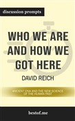 "Summary: ""Who We Are and How We Got Here: Ancient DNA and the New Science of the Human Past"" by David Reich 