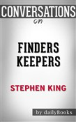 Finders Keepers: A Novel (The Bill Hodges Trilogy) by Stephen King | Conversation Starters