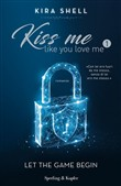 Kiss me like you love me 1: Let the game begin